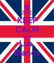 KEEP CALM AND Lua  Blanco - Personalised Poster large