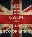 KEEP CALM AND Lua Blanco te amamos - Personalised Poster large