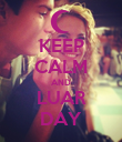 KEEP CALM AND LUAR DAY - Personalised Poster large