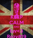 KEEP CALM AND luv<3 Rozy#19 - Personalised Poster large