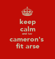 keep calm and luv  cameron's  fit arse - Personalised Poster large