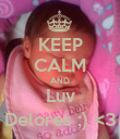 KEEP CALM AND Luv Delores ;) <3 - Personalised Poster large