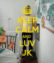 KEEP CALM AND  LUV JK - Personalised Poster large