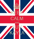 KEEP CALM AND LUV KAYLA - Personalised Poster large
