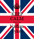 KEEP CALM AND luv Nathan Sykes - Personalised Poster large