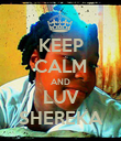 KEEP CALM AND LUV SHEREKA - Personalised Poster large