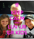 KEEP CALM AND LUV UR GR KIDS - Personalised Poster large