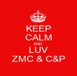 KEEP CALM AND LUV ZMC & C&P - Personalised Poster large