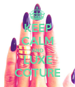 KEEP CALM AND LUXE COTURE - Personalised Poster large
