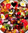 KEEP CALM AND LVE SWEETS - Personalised Poster large