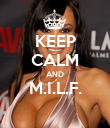 KEEP CALM AND M.I.L.F.  - Personalised Poster large