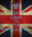 KEEP CALM AND MA FANCULO VA  - Personalised Poster large