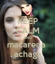 KEEP CALM AND macarena  achaga - Personalised Poster large