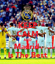 KEEP CALM AND Madrid  Is The Best - Personalised Poster large