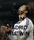 KEEP CALM AND MADRID WILL WIN - Personalised Poster large