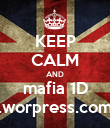 KEEP CALM AND mafia 1D .worpress.com - Personalised Poster large