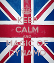 KEEP CALM AND MAGIC OF DYNAMO - Personalised Poster large