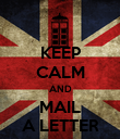 KEEP CALM AND MAIL A LETTER - Personalised Poster large
