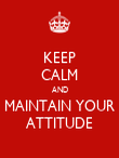 KEEP CALM AND MAINTAIN YOUR ATTITUDE - Personalised Poster large