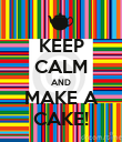KEEP CALM AND MAKE A CAKE! - Personalised Poster large