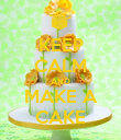 KEEP CALM AND MAKE A CAKE - Personalised Poster large