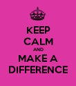 KEEP CALM AND MAKE A DIFFERENCE - Personalised Poster large