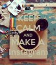 KEEP CALM AND MAKE A Instagram - Personalised Poster large