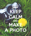 KEEP CALM AND MAKE A PHOTO - Personalised Poster large