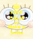 KEEP CALM AND Make a Smile - Personalised Poster large