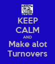 KEEP CALM AND Make alot Turnovers - Personalised Poster large