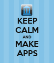 KEEP CALM AND MAKE APPS - Personalised Poster large