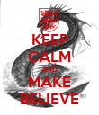 KEEP CALM AND MAKE BELIEVE - Personalised Poster large