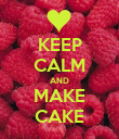 KEEP CALM AND MAKE CAKE - Personalised Poster large