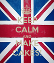 KEEP CALM AND MAKE CAKES! - Personalised Poster large