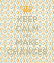 KEEP CALM AND MAKE CHANGES - Personalised Poster large
