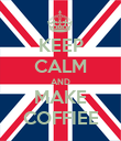 KEEP CALM AND MAKE COFFIEE - Personalised Poster large