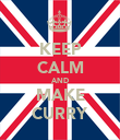 KEEP CALM AND MAKE CURRY - Personalised Poster large