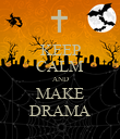 KEEP CALM AND MAKE DRAMA - Personalised Poster large