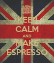 KEEP CALM AND MAKE ESPRESSO - Personalised Poster large