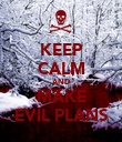 KEEP CALM AND MAKE EVIL PLANS - Personalised Poster large