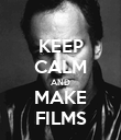 KEEP CALM AND MAKE FILMS - Personalised Poster large