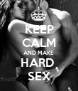 KEEP CALM AND MAKE  HARD  SEX - Personalised Poster large