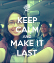 KEEP CALM AND MAKE IT LAST - Personalised Poster large