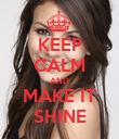 KEEP CALM AND MAKE IT SHINE - Personalised Poster large