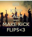 KEEP CALM AND MAKE KICK FLIPS<3 - Personalised Poster large