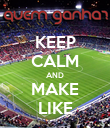 KEEP CALM AND MAKE LIKE - Personalised Poster large
