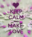 KEEP CALM AND MAKE  LOVE - Personalised Poster large