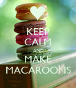 KEEP CALM AND MAKE MACAROONS - Personalised Poster large