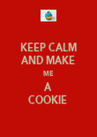 KEEP CALM AND MAKE ME A COOKIE  - Personalised Poster large