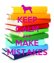 KEEP CALM AND MAKE MISTAKES - Personalised Poster large